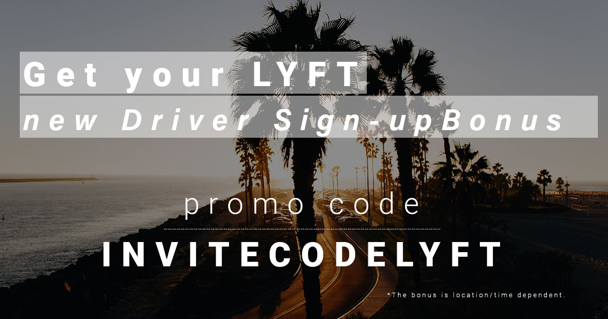 Lyft Sign-up Bonus San Diego | New Driver Promo Code up to