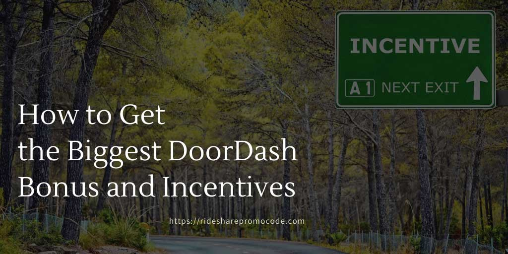 how to get the biggest doordash bonus and incentives